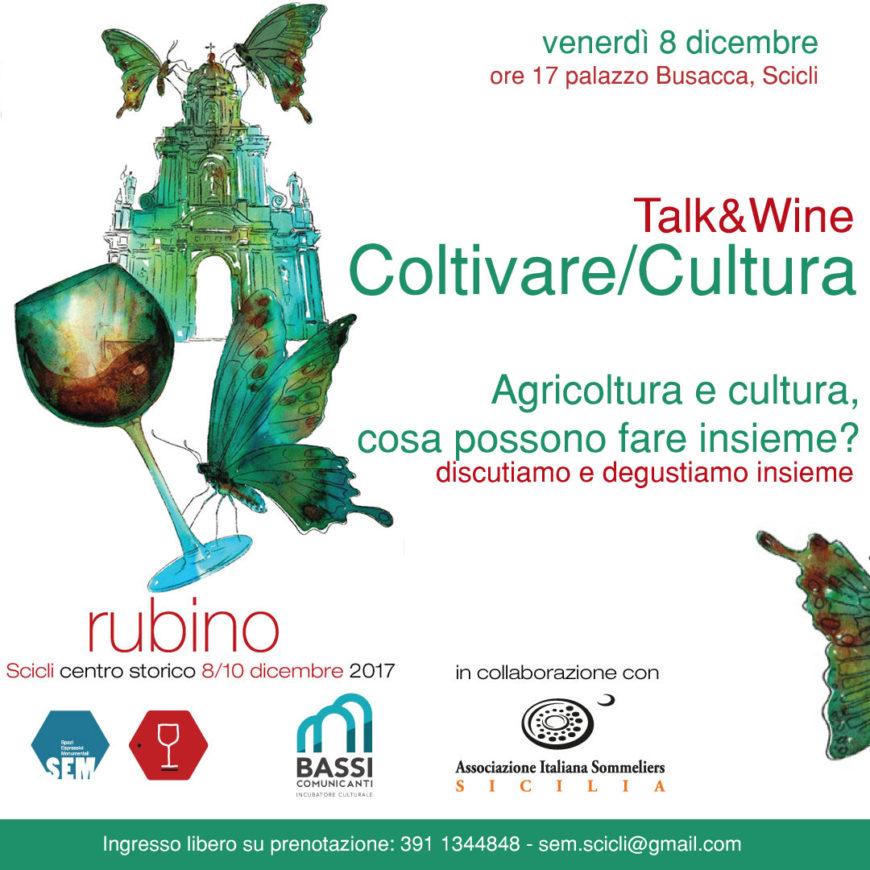 Talk&Wine Coltivare/Cultura