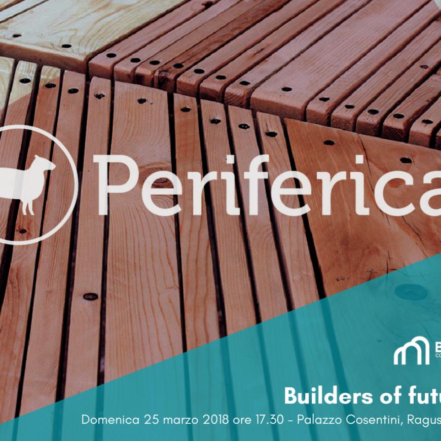Builders of future. Bassi Comunicanti con Farm e Periferica
