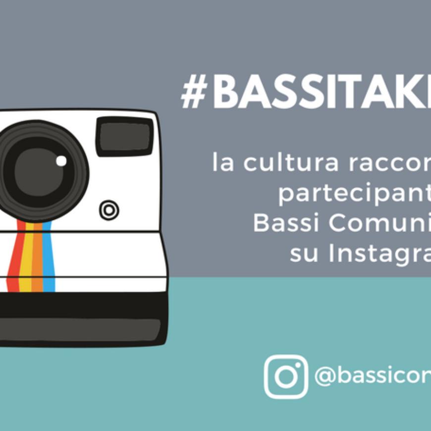 #Bassitakeover 2, la cultura condivisa su Instagram
