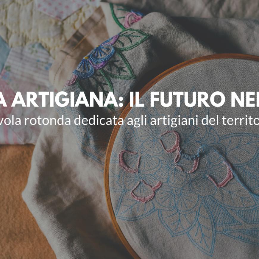 Cultura artigiana: il futuro nelle mani